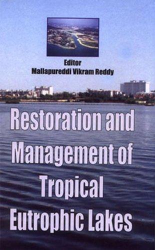 Restoration And Mangement Of Tropical Eutropic Lakes (International Mangement)