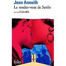 Le rendez-vous de Senlis, suivi de Léocadia