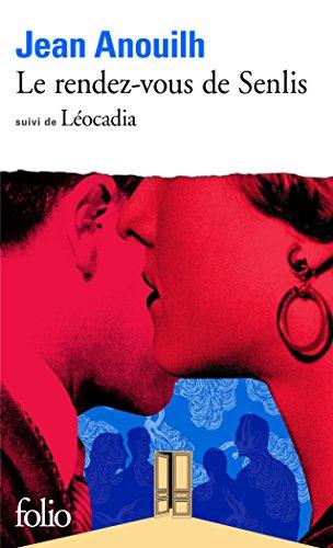Le Rendez-Vous De Senlis & Leocadia (Collection Folio) par Anouilh
