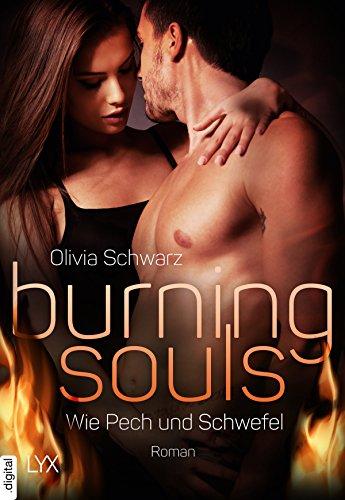 Burning Souls - Wie Pech und Schwefel (Firefighter-Reihe 2) (Romantik-reihe-bücher Für Kindle)