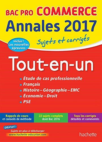 Annales Bac - Sujets Et Corriges Le Tout-En-Un Bac Pro Commerce