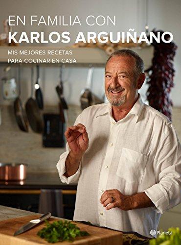 En familia con Karlos Arguiñano: Mis mejores recetas para cocinar en casa (Planeta Cocina) por Karlos Arguiñano