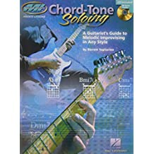 Chord-tone soloing : a guitarist's guide to melodic improvising in any style (Private Lessons)
