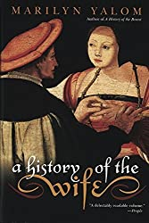 A History of the Wife by Marilyn Yalom (2002-02-05)
