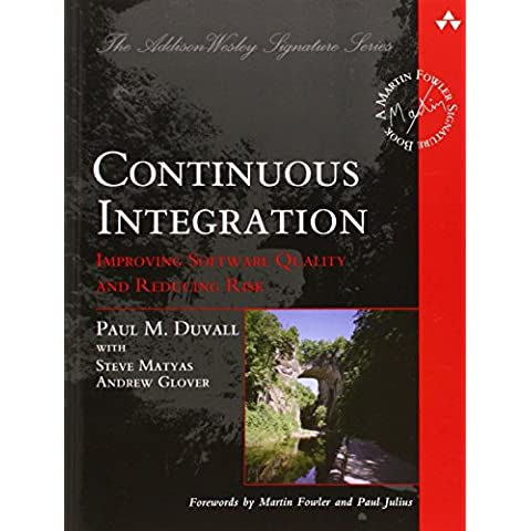 Continuous Integration: Improving Software Quality and Reducing Risk (Martin Fowler Signature Books) by Paul M. Duvall (29-Jun-2007) Paperback