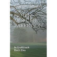 Guten Morgen, Parkinson: In Großdruck Buch Eins