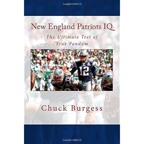 New England Patriots IQ: The Ultimate Test of True Fandom (History & Trivia): Volume 1