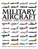 Military Aircraft - Visual Encyclopedia