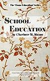 School Education: Volume 3 (The Home Education Series)