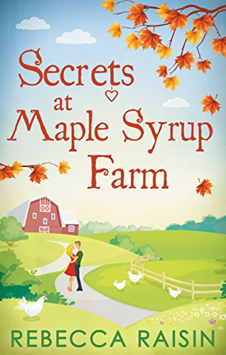 Secrets at Maple Syrup Farm (Once in a Lifetime) by Rebecca Raisin