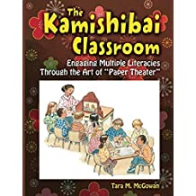 "The Kamishibai Classroom: Engaging Multiple Literacies Through the Art of ""Paper Theater"""