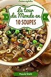 Le tour du monde en 10 soupes: Volume 2 (Cuisinez végétalien)