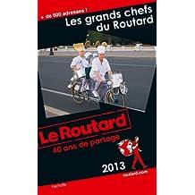 Le Routard Les grands chefs du Routard 2013