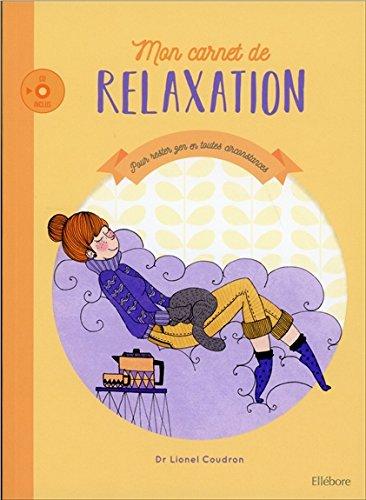 Mon carnet de relaxation - Pour rester zen en toutes circonstances - Livre + CD