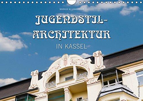 Jugendstil-Architektur in Kassel (Wandkalender 2019 DIN A4 quer): Einige der schönsten...