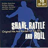 Shake, Rattle and Roll: Original Hits And Rarities of the 50's