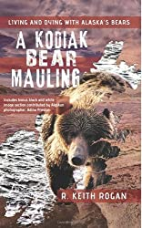 A Kodiak Bear Mauling: Living and Dying with Alaska's Bears