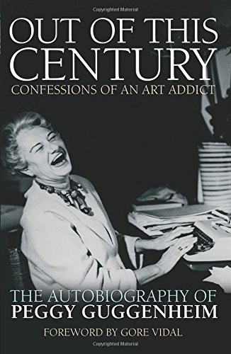 Out of This Century: Confessions of an Art Addict por Peggy Guggenheim
