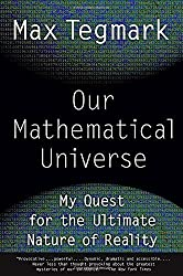 Our Mathematical Universe: My Quest for the Ultimate Nature of Reality by Max Tegmark (2015-02-03)