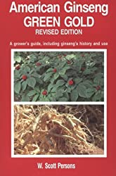 American Ginseng: Green Gold by W. Scott Persons (1994-05-02)