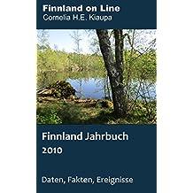 Finnland 2010 - ein Jahrbuch: Daten, Fakten, Ereignisse (Finnland-Jahrbuch)