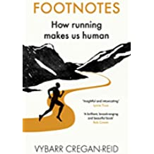 Footnotes: How Running Makes Us Human (English Edition)
