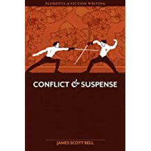 Elements of Fiction Writing: Conflict and Suspense by James Scott Bell (2012-01-12)