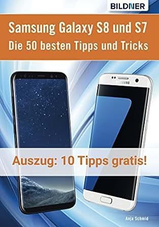10 der 50 besten Tipps und Tricks für das Samsung Galaxy S8 und S7: Aktuell  mit Android 7 Nougat (German Edition)