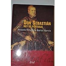 Don Sebastián rey de Portugal
