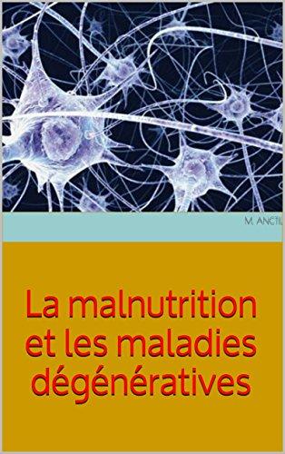 La malnutrition et les maladies dégénératives