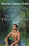 The Path of the Green Man: Gay Men, Wicca, and Living a Magical Life