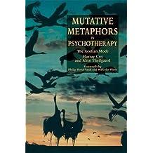 Mutative Metaphors in Psychotherapy: The Aeolian Mode