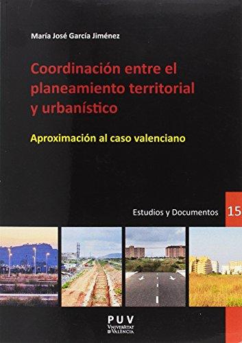 Descargar Libro Coordinación Entre El Planteamiento Territorial Y Urbanístico (Desarrollo Territorial.) de Mª José García Jiménez