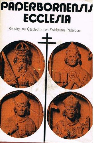 Paderbornensis Ecclesia. Beiträge zur Geschichte des Erzbistums Paderborn. Festschrift für Lorenz Kardinal Jaeger zum 80. Geburtstag am 23. September 1972. - 34 Aufsätze