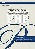 Objektorientiertes Programmieren mit PHP (mitp Professional) - Wolfgang Kurt Bock