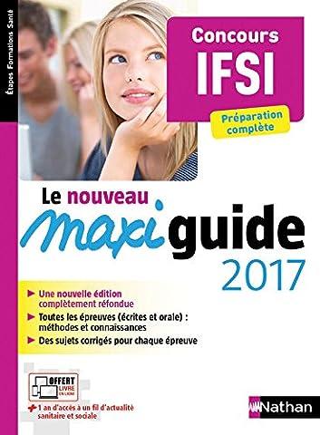 Le Maxi guide 2017 - Concours IFSI - Préparation