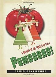Pomodoro! - A History of the Tomato in Italy.