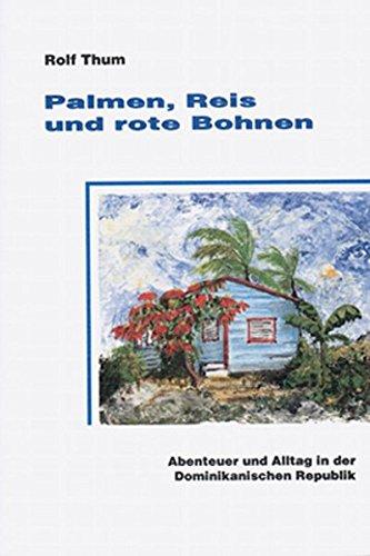 Palmen, Reis und rote Bohnen: Abenteuer und Alltag in der Dominikanischen Republik