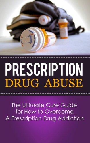 prescription-drug-abuse-the-ultimate-cure-guide-for-how-to-overcome-a-prescription-drug-addiction