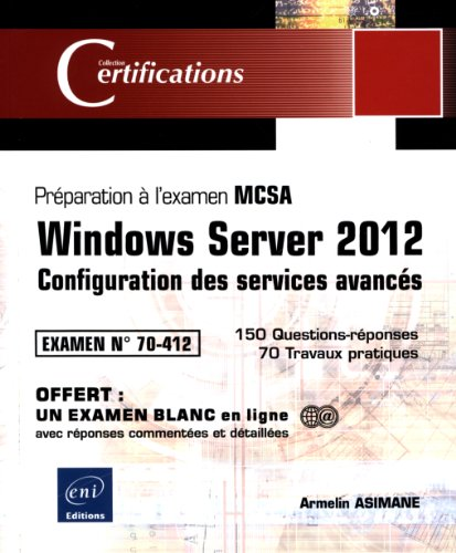Windows Server 2012 - Configuration des services avancés - Préparation à la certification MCSA - Examen 70-412