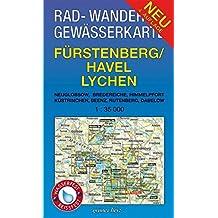 Rad-, Wander- und Gewässerkarte Fürstenberg/Havel, Lychen: Mit Neuglobsow, Bredereiche, Himmelpfort, Küstrinchen, Beenz, Rutenberg, Dabelow. Maßstab ... / Rad-, Wander- und Gewässerkarten, 1:35.000)