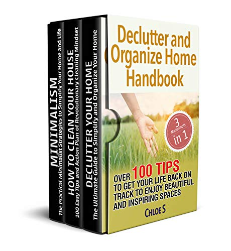 Declutter and Organize Home Handbook: 2 Manuscripts- Over 100 Tips to Get Your Life Back on Track to Enjoy Beautiful and Inspiring Spaces (English Edition)