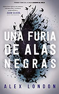 Una furia de alas negras par ALEX LONDON