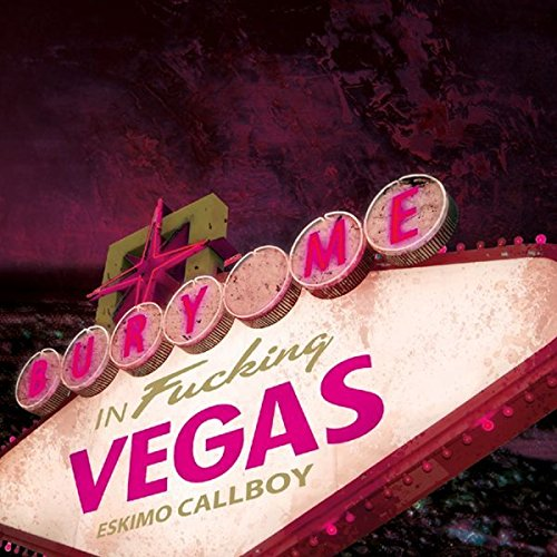 Eskimo Callboy: Bury Me in Vegas (Audio CD)