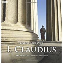 I, Claudius: A Full-Cast BBC Radio Drama by Robert Graves (2011-01-06)