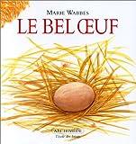 bel oeuf (Le)   Wabbes, Marie (1934-....). Auteur