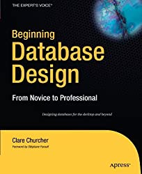 Beginning Database Design: From Novice to Professional by Clare Churcher (2007-01-23)