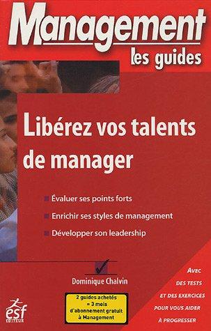 Libérez vos talents de manager par Dominique Chalvin