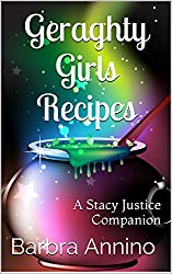Geraghty Girls Recipes: food, potions, spells, charms, and stories from the witchy world of Amethyst (The Stacy Justice Series)