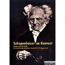 Schopenhauer im Kontext Teil 5. CD- ROM für Windows 95/98/ ME/ NT. Auf der Grundlage der großen werkgetreuen Paul- Deussen- Edition von 1911 - 1